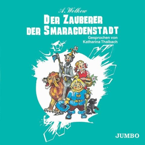 Der Zauberer der Smaragdenstadt, Gesprochen von Katharina Thalbach