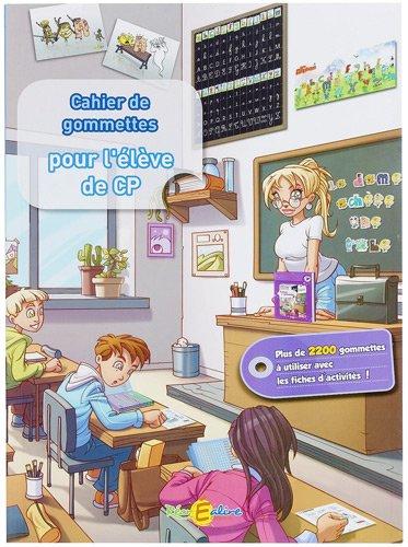 Le cahier de gommettes pour l'élève de CP : Avec 2000 gommettes