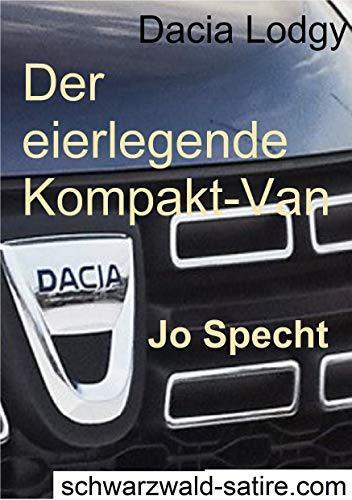 Dacia Lodgy: Der eierlegende Kompakt-Van  - Satirisch im Dacia Lodgy unterwegs (Mobilität)