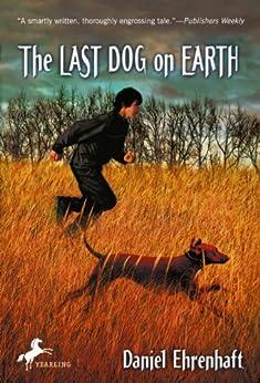 The Last Dog on Earth by [Daniel Ehrenhaft]