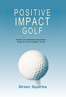 Positive Impact Golf: Hvordan du indarbejder den berømte 'Danse du Golf' bevægelse i dit spil