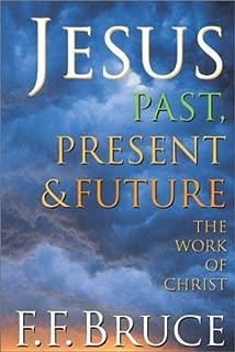 Jesus Past, Present, & Future: The Work of Christ