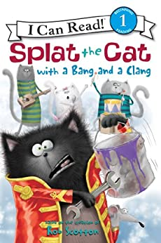 Splat the Cat with a Bang and a Clang (I Can Read Level 1) by [Rob Scotton]