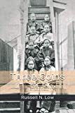 Three Coins: A Young Girl's Story of Kidnappings, Slavery, and Romance in 19th Century America
