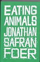 Eating Animals by Foer Jonathan Safran (2009-11-05) Paperback
