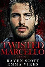 Twisted Marcello: A Dark Mafia Arranged Marriage Romance (The Cavettis and the Bonifacios Book 2)