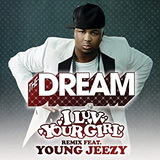 I Luv Your Girl [Clean] (Remix  (Edited)) [feat. Young Jeezy]