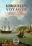Voyages dans les mers du Nord, Australes et des Indes: Carnet de bord (French Edition)