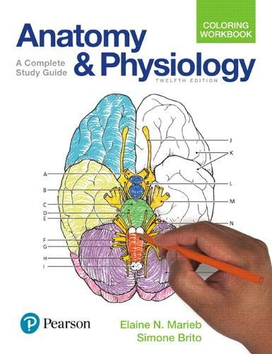 Compare Textbook Prices for Anatomy and Physiology Coloring Workbook: A Complete Study Guide 12 Edition ISBN 9780134459363 by Marieb, Elaine,Brito, Simone