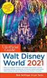 The Unofficial Guide to Walt Disney World 2021 (The Unofficial Guides)
