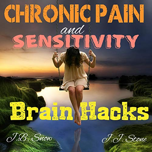 Chronic Pain and Sensitivity Brain Hacks audiobook cover art