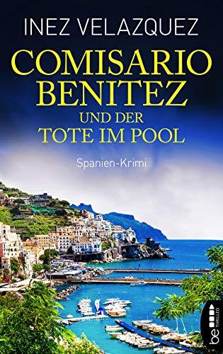 Comisario Benitez und der Tote im Pool: Spanien-Krimi (Ein Fall für Comisario Benitez 1)