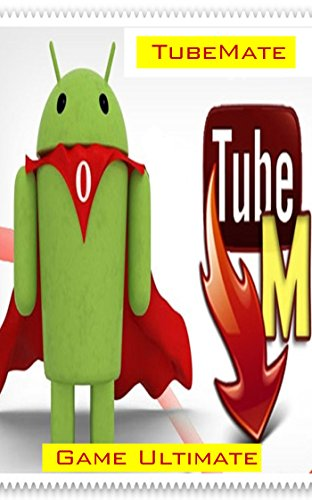 Tubemate Video Download Guide (English Edition)