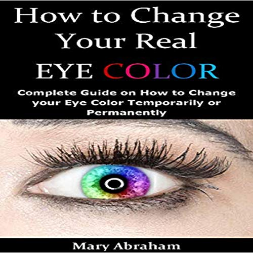 How to Change Your Real Eye Color audiobook cover art