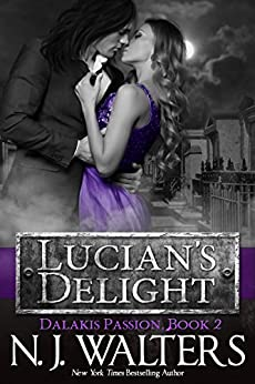 Lucian's Delight (Dalakis Passion Book 2) by [N. J. Walters]