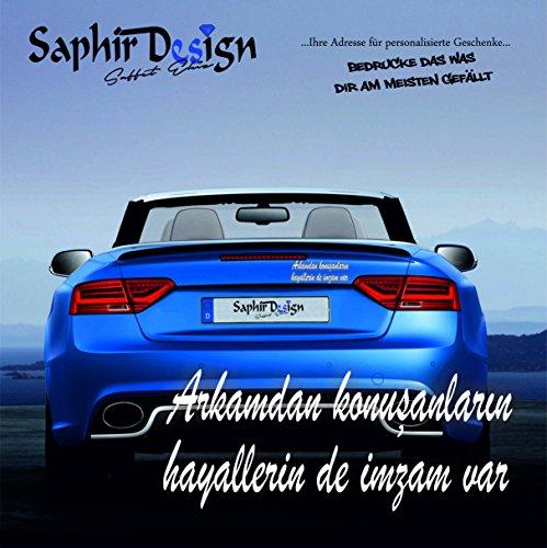 Saphir Design Arkamdan konusanlarin hayallerin de imzam VAR/Türkiye/Sehr Coole Autoaufkleber / 19x8cm / M126 Farbe Weiss