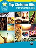 Top Christian Hits Instrumental Solos: Alto Sax, Book & Online Audio/Software/PDF (Top Hits Instrumental Solos Series)