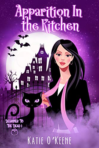 Apparition In The Kitchen: A Paranormal Women's Fiction Cozy Mystery (Designer to the Dead Book 1) by [Katie O'Keene]