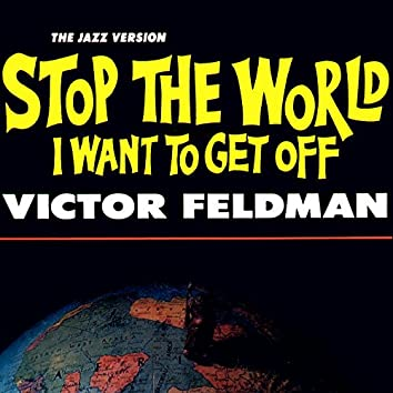 Stop the World I Want to Get Off - The Jazz Version