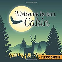 Welcome to our Cabin: Vacation Rental Guest Book - 197 Guest Entry Pages with Prompts - 8.25