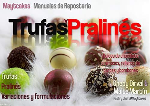 Trufas y pralinés: Recetas, variaciones y recomendaciones (Maytcakes - Manuales de Repostería) (Spanish Edition)