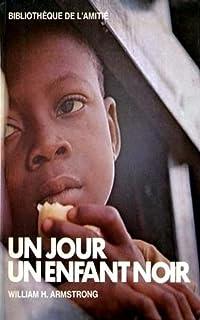Un jour un enfant noir (French Edition)