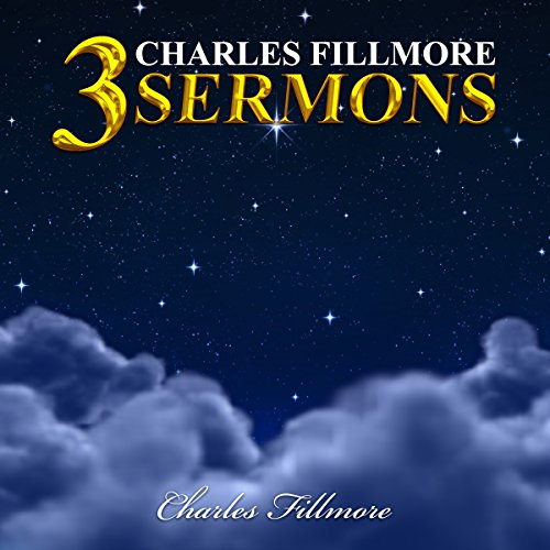 3 Charles Fillmore Sermons cover art
