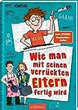 Wie man mit seinen verrückten Eltern fertig wird (Eltern 3): Lustiges Kinderbuch voller Witz und Alltagschaos ab 10 Jahre