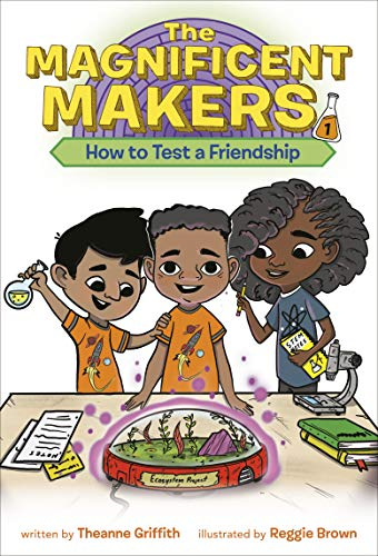 Compare Textbook Prices for The Magnificent Makers #1: How to Test a Friendship  ISBN 9780593122983 by Griffith, Theanne,Brown, Reggie