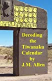 Decoding the Tiwanaku Calendar: The calendar of Tiwanaku and of the Muisca