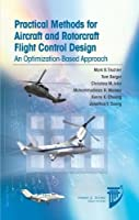 Practical Methods for Aircraft and Rotorcraft Flight Control Design: An Optimization-Based Approach (AIAA Education)