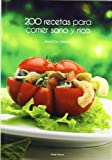 200 recetas para comer sano y rico: 41 (Cocina)