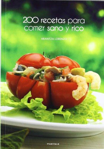 200 recetas para comer sano y rico (Cocina)