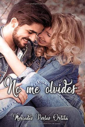 No me olvides (Spanish Edition)