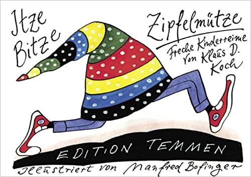 Itze-Bitze-Zipfelmütze: Freche Kinderreime