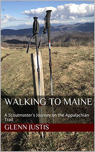 Walking to Maine: A Scoutmaster's Journey on the Appalachian Trail (English Edition)
