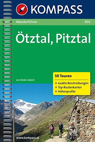 Ötztal /Pitztal: Wanderführer mit Tourenkarten, Höhenprofilen und Wandertipps (KOMPASS-Wanderführer, Band 902)