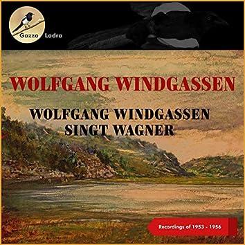 Wolfgang Windgassen singt Wagner (Recordings of 1953 - 1956)