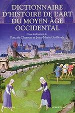 Dictionnaire d'histoire de l'art au Moyen Âge occidental de Guillouët Jean-Marie