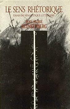 Paperback Le sens rhe´torique: Essais de se´mantique litte´raire (Collection Theoria) (French Edition) [French] Book
