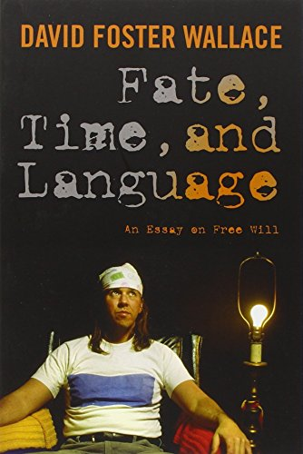 Image of Fate, Time, and Language: An Essay on Free Will