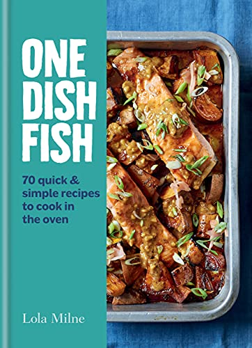Compare Textbook Prices for One Dish Fish: Quick and Simple Recipes to Cook in the Oven  ISBN 9780857839480 by Milne, Lola