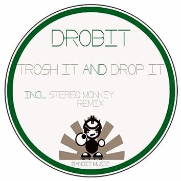Trosh It & Drop It