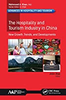 The Hospitality and Tourism Industry in China: New Growth, Trends, and Developments