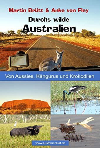 Durchs wilde Australien: Von Aussies, Kängurus und Krokodilen