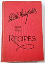 Ruth Wakefield's Toll House [Cook Book]. Tried and True Recipes