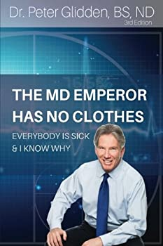 The MD Emperor Has No Clothes  Everybody Is Sick and I Know Why