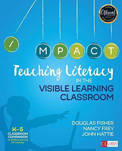 Compare Textbook Prices for Teaching Literacy in the Visible Learning Classroom, Grades K-5 Corwin Literacy First Edition ISBN 9781506332369 by Fisher, Douglas,Frey, Nancy,Hattie, John
