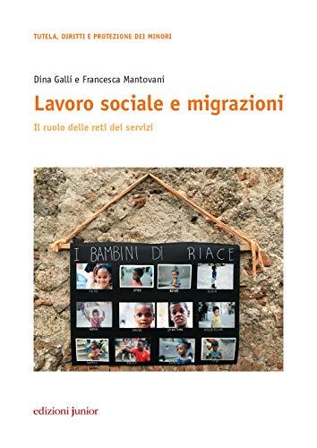 Lavoro sociale e migrazioni. Il ruolo delle reti dei servizi
