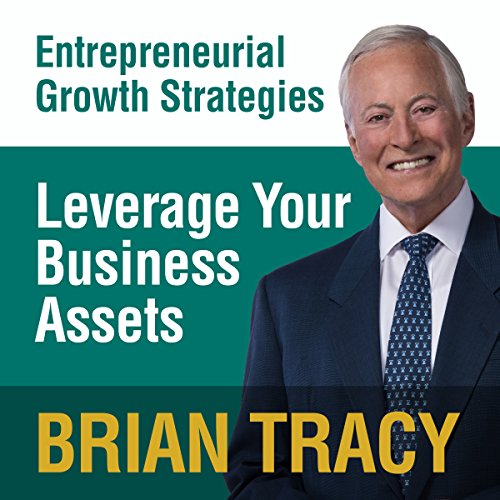 Leverage Your Business Assets     Entrepreneural Growth Strategies              Autor:                                                                                                                                 Brian Tracy                               Sprecher:                                                                                                                                 Brian Tracy                      Spieldauer: 3 Std. und 7 Min.     Noch nicht bewertet     Gesamt 0,0